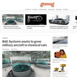 BAE Systems wants to grow military aircraft in chemical vats