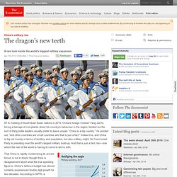 China's military rise: The dragon's new teeth