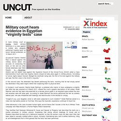 "Military court hears evidence in Egyptian ""virginity tests"" case"