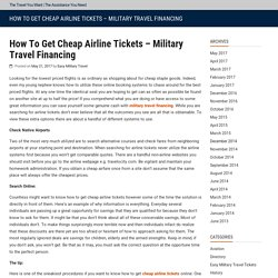 How To Get Cheap Airline Tickets – Military Travel Financing