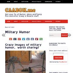 Military Humor - Crazy as a Bag of Hammers - #Humor, #Jokes and #fun stuff. - FREE, humor, Military Humor, people