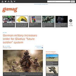 """German military increases order for Gladius """"future soldier"""" system"""