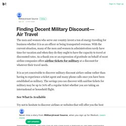 Finding Decent Military Discount — Air Travel – Militarytravel Source – Medium
