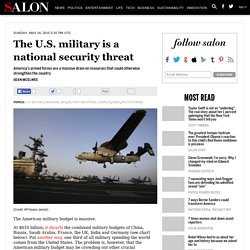 The U.S. military is a national security threat