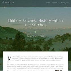 Military Patches: History within the Stitches