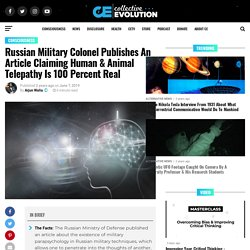 Russian Military Colonel Publishes An Article Claiming Human & Animal Telepathy Is 100 Percent Real