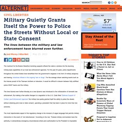 Military Quietly Grants Itself the Power to Police the Streets Without Local or State Consent