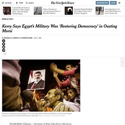Kerry Says Egypt's Military Was 'Restoring Democracy' in Ousting Morsi