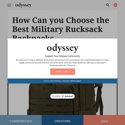 How Can you Choose the Best Military Rucksack Backpacks