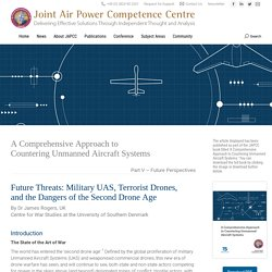 [C-UAS] Future Threats: Military UAS, Terrorist Drones, and the Dangers of the Second Drone Age