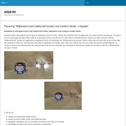"""Planering """"Miljökasse med traditionellt broderi och modern teknik – Lilypads"""""""
