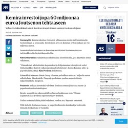 Kemira investoi jopa 60 miljoonaa euroa Joutsenon tehtaaseen