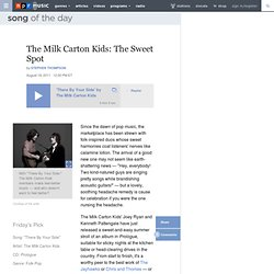 The Milk Carton Kids: The Sweet Spot