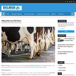 Milking Made Easy With Delmer