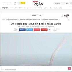 On a testé pour vous cinq milkshakes vanille à Paris - L'Express Styles