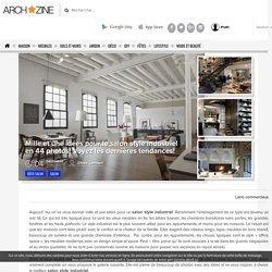 Mille et une idées pour le salon style industriel en 44 photos!