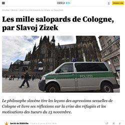Les mille salopards de Cologne, par Slavoj Žižek