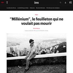 """""""Millénium"""", le feuilleton qui ne voulait pas mourir"""