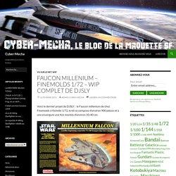 Faucon Millenium – Finemolds 1/72 – WIP complet de DJSLY