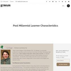 Post Millennial Learner Characteristics -