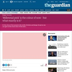 'Millennial pink' is the colour of now – but what exactly is it?