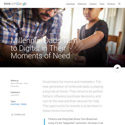 Millennial Dads Turn to Digital in Their Moments of Need