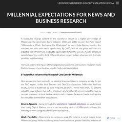 Millennial Expectations for News and Business Research
