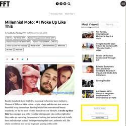 Millennial Moto: #I Woke Up Like This - FFT - Spotting Trends
