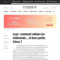 Luxe : comment séduire les millennials… et leurs petits frères ? - Actualité ...