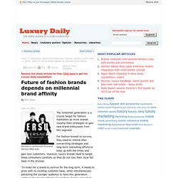 Millennials are a crucial target for luxury fashion marketers - Luxury Daily - Advertising