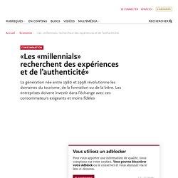 GA «Les «millennials» recherchent des expériences et de l'authenticité»