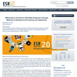 Millennials in Workforce Will Make Employers Change Methods of Background Screening Job Applicants - ESR News Blog