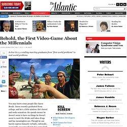 Behold, the First Video-Game About the Millennials - Joseph Bernstein