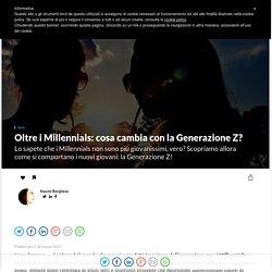 Oltre i Millennials: cosa cambia con la Generazione Z?