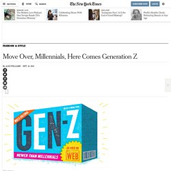Move Over, Millennials, Here Comes Generation Z