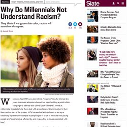 How Millennials Perpetuate Racism By Pretending It Doesn't Exist