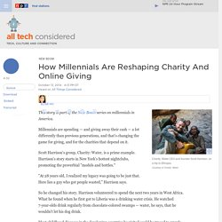 How Millennials Are Reshaping Charity And Online Giving : All Tech Considered