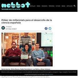 Póker de millennials para el desarrollo de la ciencia española - Nobbot