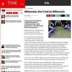 Millennials: Don't Call Us Millennials