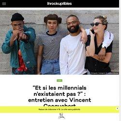 """""""Et si les millennials n'existaient pas ?"""" : entretien avec Vincent Cocquebert"""