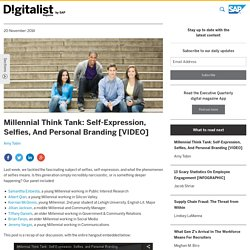Millennials: Self-Expression, Selfies, And Personal Branding