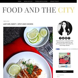 a millennials guide to food, fashion, and life.: Lazy Girl Sweet + Spicy Lime Chicken