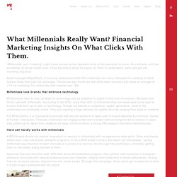 What Millennials really want? Financial marketing insights on what clicks with them