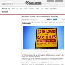 Millennials Fueling Resurgence of Short Term Loans