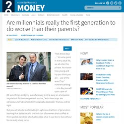 Are millennials really the first generation to do worse than their parents?