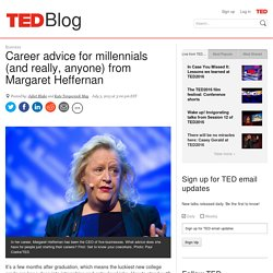 Career advice for millennials (and really, anyone) from Margaret Heffernan