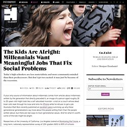 The Kids Are Alright: Millennials Want Meaningful Jobs That Fix Social Problems