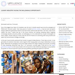 Luxury industry facing the Millennials opportunity - Upfluence