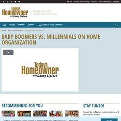Baby Boomers vs. Millennials on Home Organization