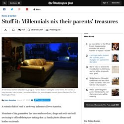 Stuff it: Millennials nix their parents' treasures
